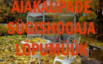 SÜGISHOOAJA LÕPUMÜÜK – aiakaubad ja kasvuhoone lisavarustus